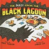 The Bully from the Black Lagoon (From the Black Lagoon (Prebound))