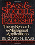 Bass and Stogdill's Handbook of Leadership: Theory, Research, and Managerial Applications
