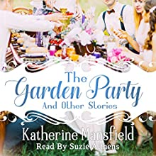 The Garden Party and Other Stories Audiobook by Katherine Mansfield Narrated by Suzie Althens