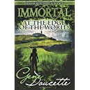 Immortal at the Edge of the World (The Immortal Series) (Volume 3)