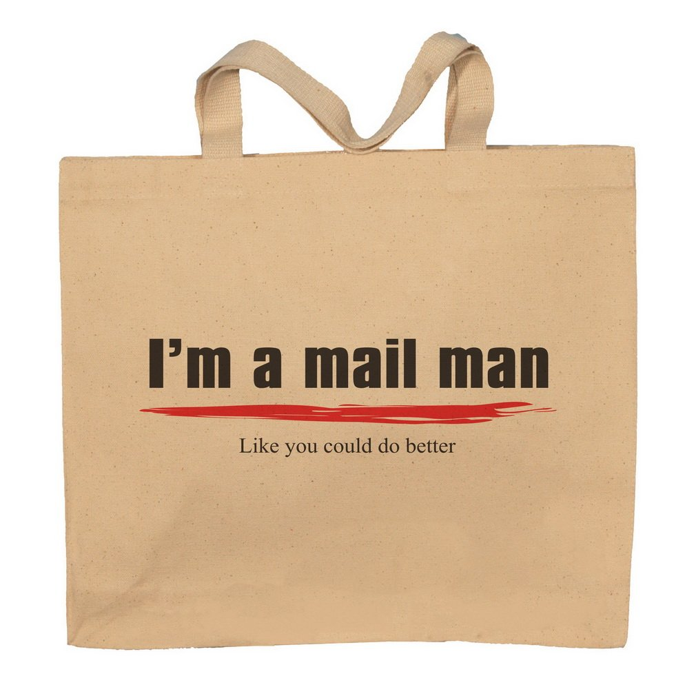 I'm A Mailman -Like You Could Do Better Totebag Bag