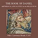The Book of Daniel: Biblical Apocalyptic for the Millennium Speech by Lawrence Boadt Narrated by Lawrence Boadt