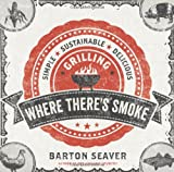 Where There's Smoke, Barton Seaver, 1402797052