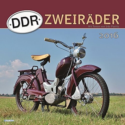 Technikkalender DDR-Zweiräder 2016 historischer Bildkalender