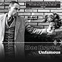 Doc Brown: Unfamous Performance by Doc Brown Narrated by Doc Brown