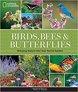 Book National Geographic Birds, Bees, Butterflies: Bringing Nature into Your Yard and Garden