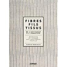 FIBRES, FILS, TISSUS DE L'ARTISANAT À L'INDUSTRIE