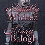 Slightly Wicked: Bedwyn Saga Series, Book 2 | Mary Balogh