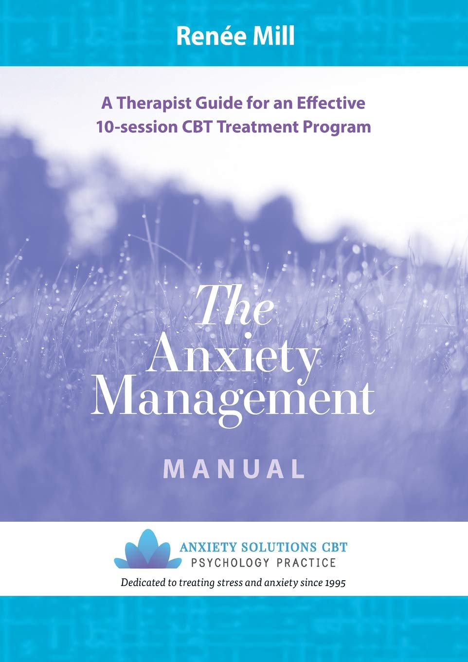The Anxiety Management Manual: A therapist guide for an