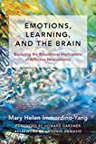 Emotions, Learning, and the Brain: Embodied Brains, Social Minds and the Art of Learning