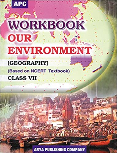 Workbook Our Environment Geography Class- VII based on NCERT