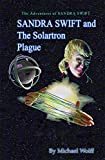 Kindle Store : Sandra Swift and the Solartron Plague (The Adventures of Sandra Swift Book 8)