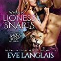 When a Lioness Snarls Audiobook by Eve Langlais Narrated by Serena St. Clair
