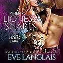 When a Lioness Snarls Hörbuch von Eve Langlais Gesprochen von: Serena St. Clair