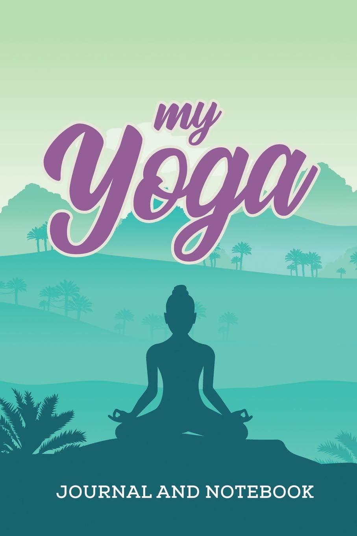 My Yoga Journal and Notebook: Namaste Lotus Yoga Exercise ...
