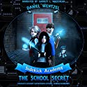 The School Secret: Sidekick Academy, Book 1 Audiobook by Daniel Wentzel Narrated by Garrett L. Whitehead