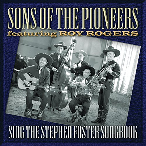 Stephen Foster Songs - Sons Of The Pioneers Sing The Stephen Foster Songbook