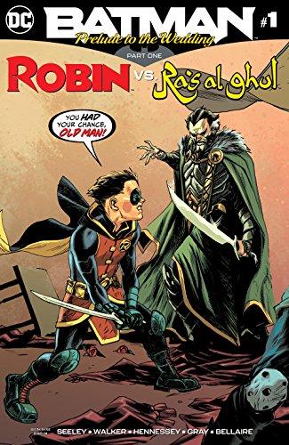 Batman: Prelude to the Wedding: Robin vs. Ra's Al Ghul (2018-) #1 (Batman: Prelude to the Wedding (2018-))
