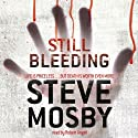 Still Bleeding Audiobook by Steve Mosby Narrated by Robert Angell