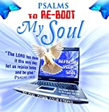 Psalms to Re-boot My Soul