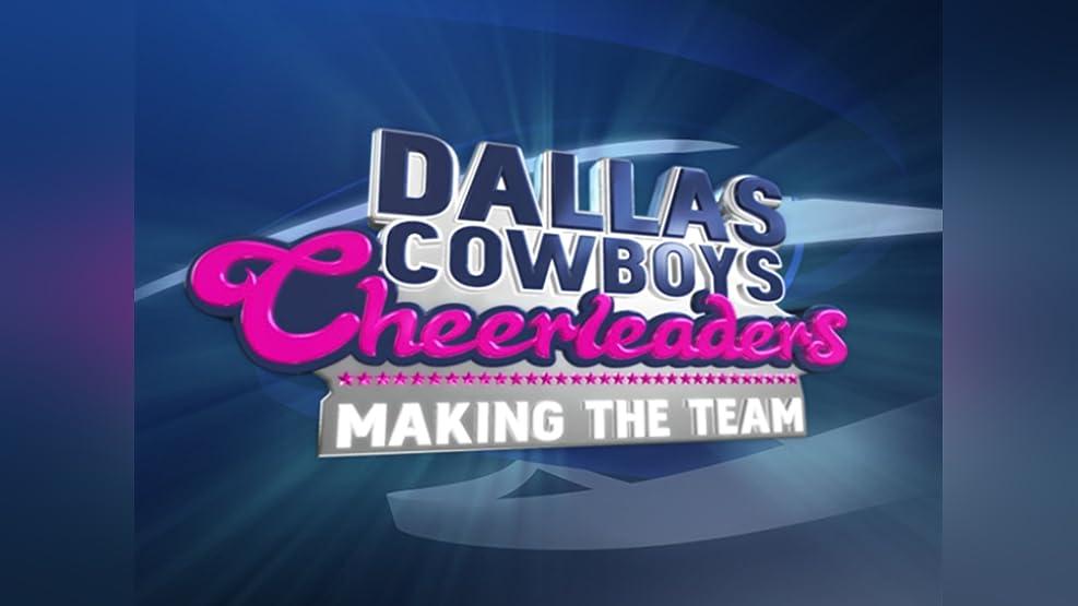 Dallas Cowboys Cheerleaders: Making the Team Season 1