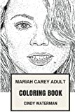 Mariah Carey Adult Coloring Book: Bestselling Female Singer of All Time and Pop Diva, Songbird Supreme and Talented Prodigy Inspired Adult Coloring Book