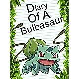 Pokemon Go: Diary Of A Bulbasaur: (An Unofficial Pokemon Book) (Pokemon Books Book 5)