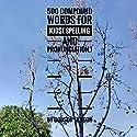 500 Compound Words for Kids: Spelling and Pronunciation Audiobook by Godson Ekwegh, Godson Ekwegh Narrated by Sharon O'Rourke