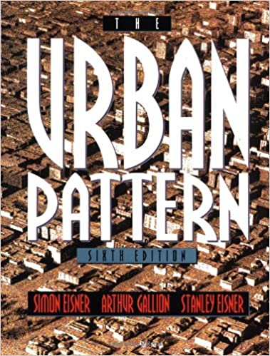 The Urban Pattern 40th Edition Simon Eisner Arthur Gallion Inspiration Urban Pattern