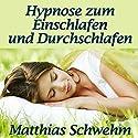 Hypnose zum Einschlafen und Durchschlafen: Endlich wieder schlafen bei Ein- Oder Durchschlafstörungen Hörbuch von Matthias Schwehm Gesprochen von: Matthias Schwehm