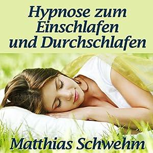 Hypnose zum Einschlafen und Durchschlafen Hörbuch