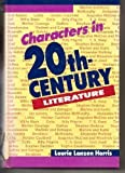 Characters in 20th-Century Literature : A Guide to Major Characters in World Fiction, Harris, Laurie L., 0810318474