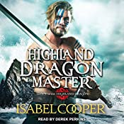 Highland Dragon Master: Dawn of the Highland Dragon Series, Book 3 | Isabel Cooper