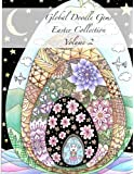 """Global Doodle Gems Easter Collection Volume 2: """"The Ultimate Coloring Book...an Epic Collection from Artists around the World! """" (GDG Easter)"""