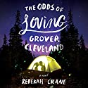 The Odds of Loving Grover Cleveland Audiobook by Rebekah Crane Narrated by Caitlin Kelly