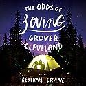 The Odds of Loving Grover Cleveland Hörbuch von Rebekah Crane Gesprochen von: Caitlin Kelly