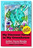 My Dinosaur Farted in My Greenhouse: (Perfect Bedtime Story for Young Readers Age 6-8) May Cause Giggles (Volume 1)