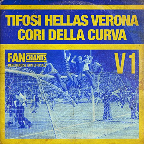 Solo Hellas Verona by FanChants: Tifosi Hellas Verona on Amazon Music - Amazon.com