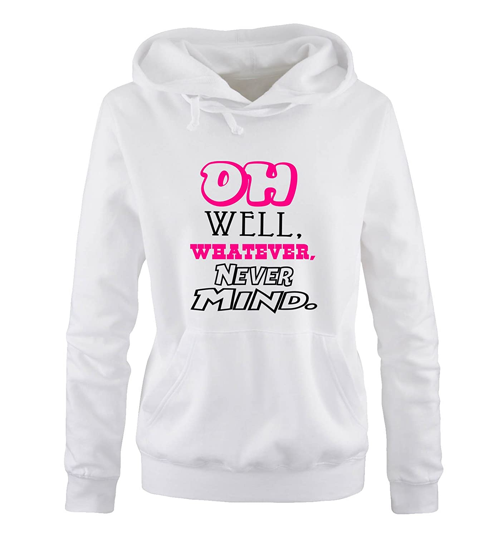 Kapuze K/ängurutasche Langarm - Damen Hoodie Never Mind Oh Well Comedy Shirts Print-Pulli Whatever