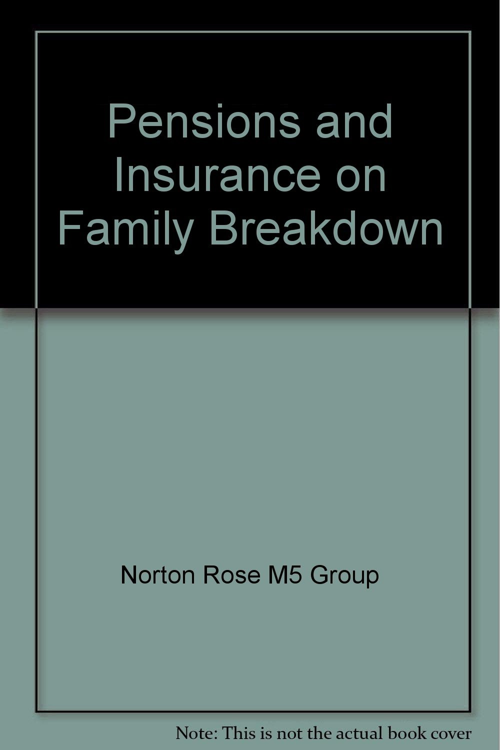 Pensions and Insurance on Family Breakdown: Norton Rose M5 Group