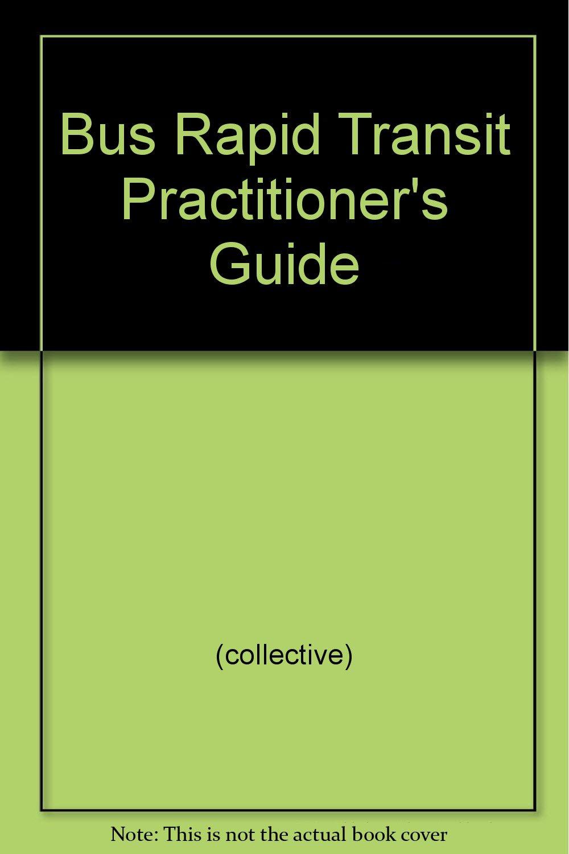 Bus Rapid Transit Practitioner's Guide PDF