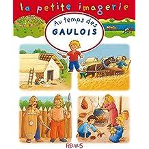 Au temps des Gaulois (La petite imagerie t. 113) (French Edition)