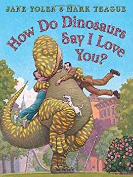 How Do Dinosaurs Say I Love You? 0545330769 Book Cover