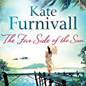 The Far Side of the Sun Hörbuch von Kate Furnivall Gesprochen von: Jane McDowell