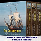 The Chesapeake Tales Trio: Tales & Scales Legends, Yarns & Barnacles Oyster Buyboats, Ships & Steamed Crabs