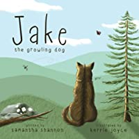 Jake the Growling Dog: A Children's Book about the Power of Kindness, Celebrating Diversity, and Friendship (1)