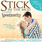 Stick in the Mud Meets Spontaneity: Meet Your Match, Book 3 | Rachael Anderson