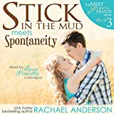 Stick in the Mud Meets Spontaneity: Meet Your Match, Book 3