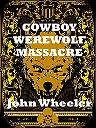 Cowboy Werewolf Massacre