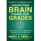 Change Your Brain, Change Your Grades: The Secrets of Successful Students: Science-Based Strategies to Boost Memory, Strength
